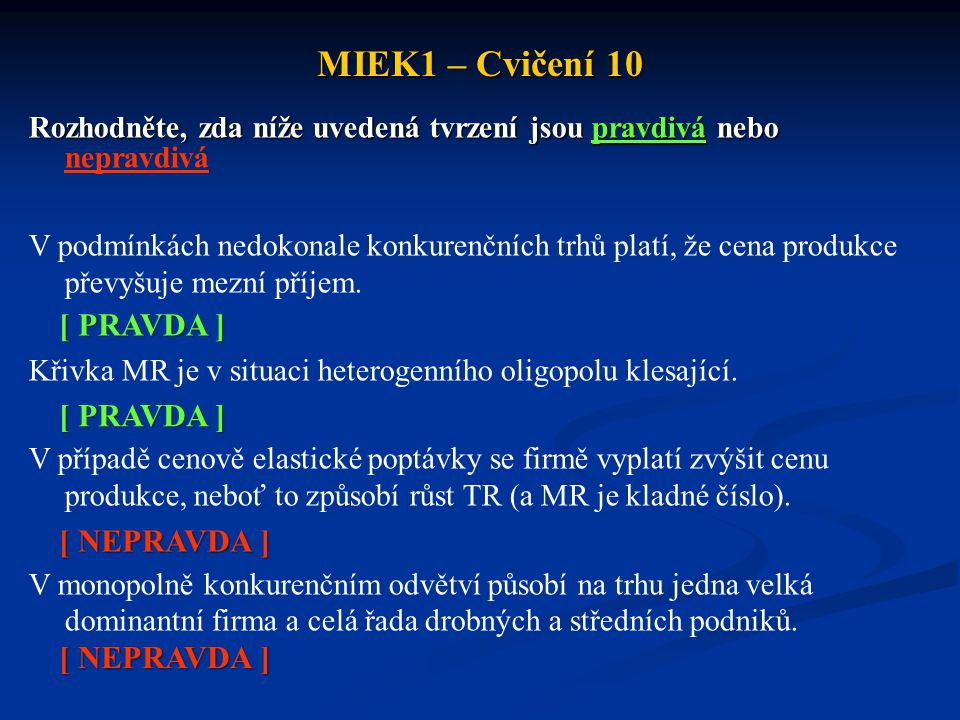 MIEK1 – Cvičení 10 [ PRAVDA ] [ PRAVDA ] [ NEPRAVDA ] [ NEPRAVDA ]